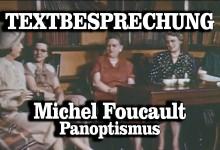"""Textbesprechung: Michel Foucault – """"Der Panoptismus"""""""