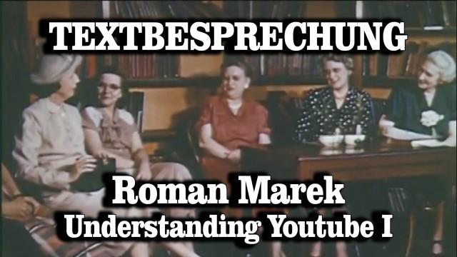 Textbesprechung – Roman Marek: Understanding YouTube. Über die Faszination eines Mediums (Teil I)